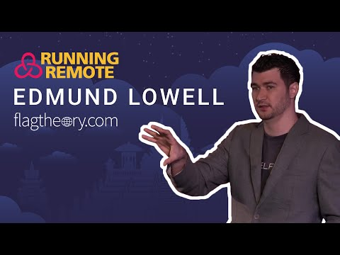 How to Structure Your Remote Company - Edmund Lowell, CEO, FlagTheory