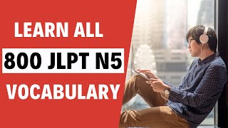 Learn All 800 JLPT N5 Vocabulary (Complete!)