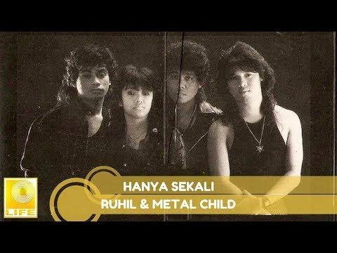 Ruhil & Metal Child- Hanya Sekali (Official Audio)