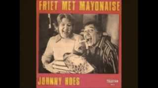 Johnny Hoes - Friet Met Mayonaise