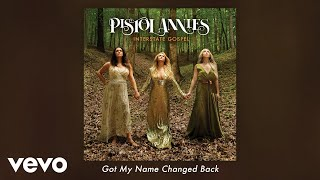 Pistol Annies - Got My Name Changed Back (Audio)