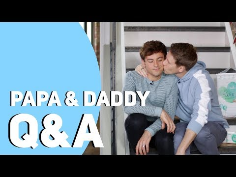 The Papa & Daddy Q&A I Tom Daley #Ad