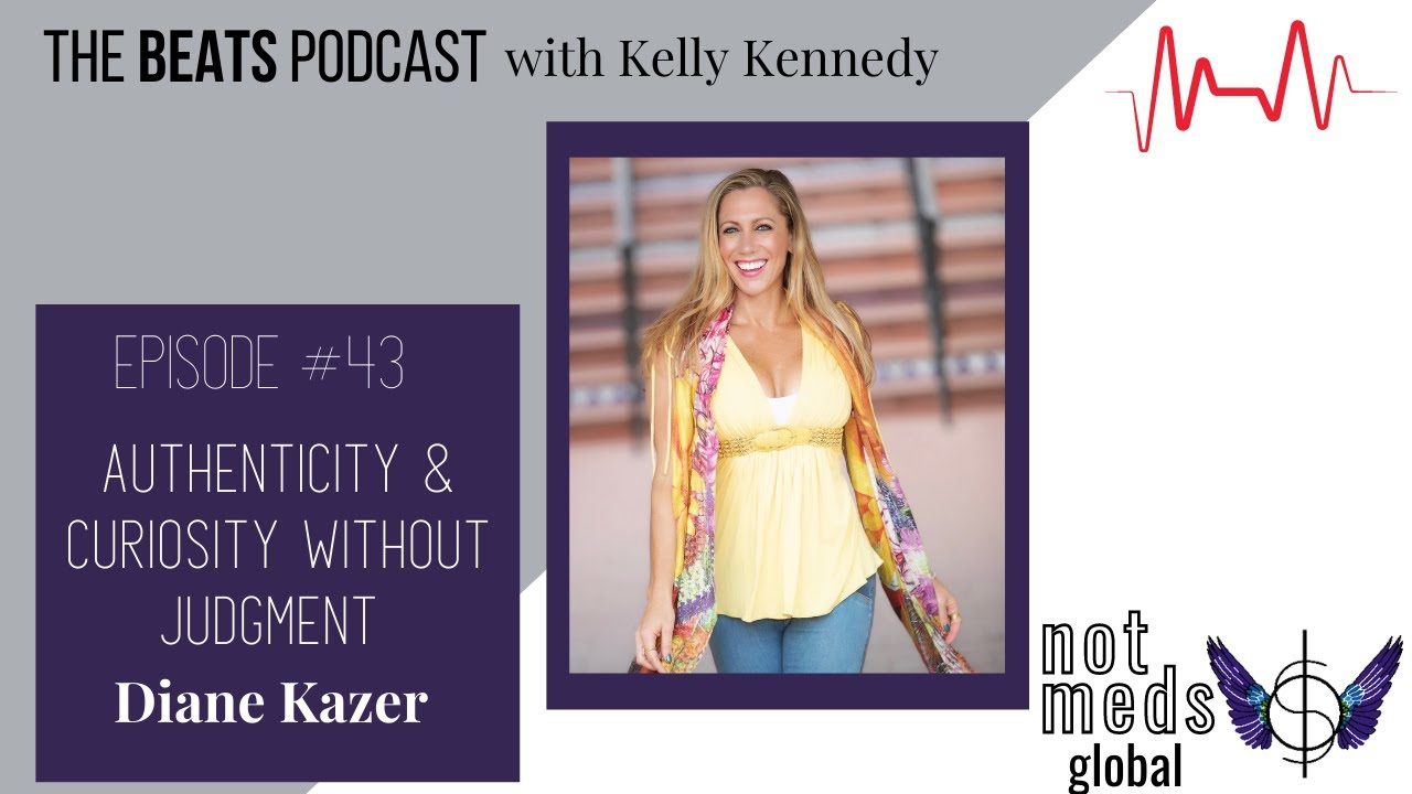 The Beats Ep. 43 Authenticity & Curiosity without Judgement with Diane Kazer