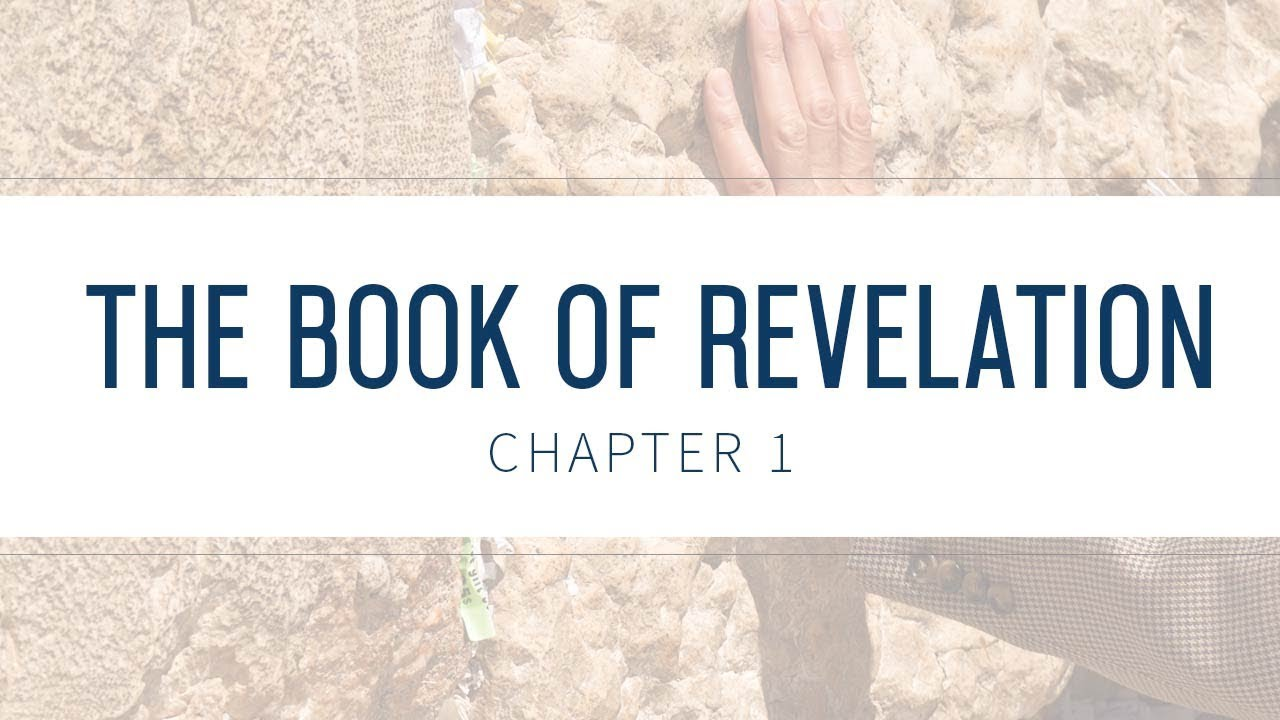 Book of Revelation: Chapter 1 | Bible Study | Grace thru Faith