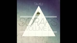 Scraps Volume 2  Ta'Ku FULL ALBUM)