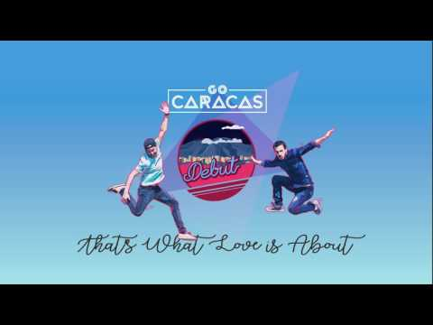 Go Caracas - That's What Love is About (Audio)
