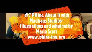 #7 PHInc. About It with Mario Scott from Madhaus Studios Illustrations and whatnot