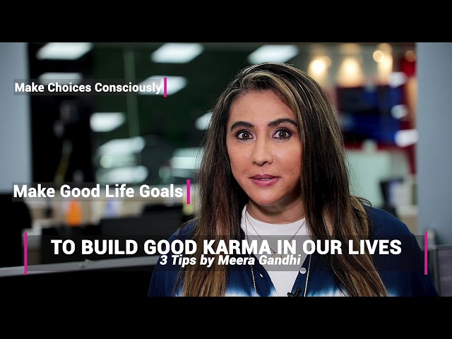 3 Tips to Build Good Karma in Our Lives
