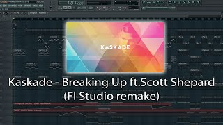 kaskade breaking up ftscott shepard fl studio remake