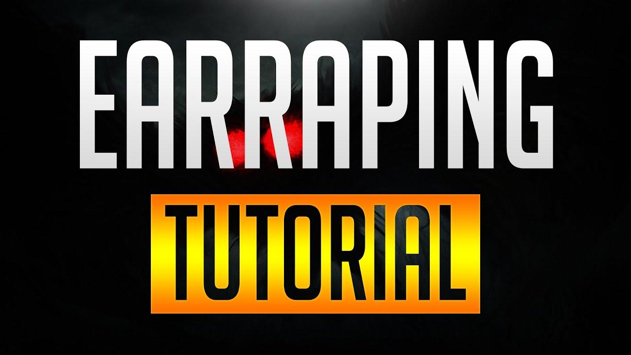 How To Do Insane Earrape Tutorial Youtube