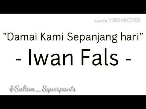 Iwan Fals - Damai Kami Sepanjang Hari (Lirik)