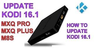 update kodi 16 1 android tv box pro mxq m8s