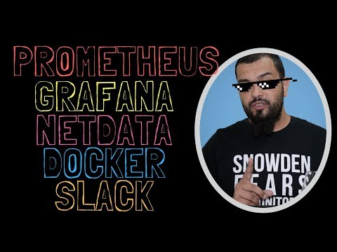 [ Série Monitoração ] - 01 - Prometheus, Netdata, cAdvisor, Grafana, Docker e Slack