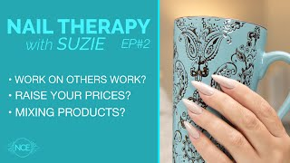 Raising Your Prices? Work on Others Work? ... Nail Therapy with Suzie