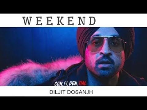 Weekend By Diljit Dosanjh FULL VIDEO Confidential Snappy Diljit Weekend Late