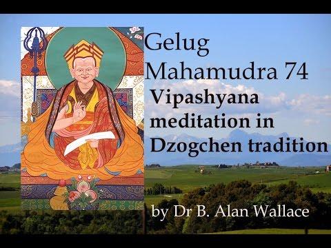 Gelug Mahamudra 74 Vipashyana meditation in Dzogchen tradition