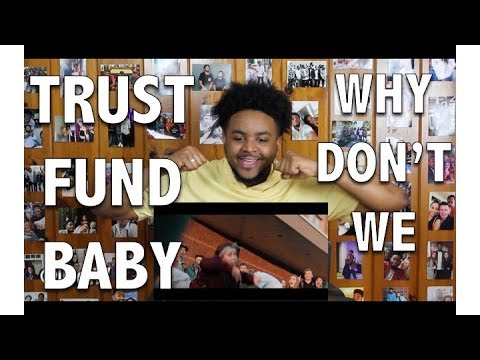 WHY DON&39;T WE- TRUST FUND BABY REACTIONREVIEW