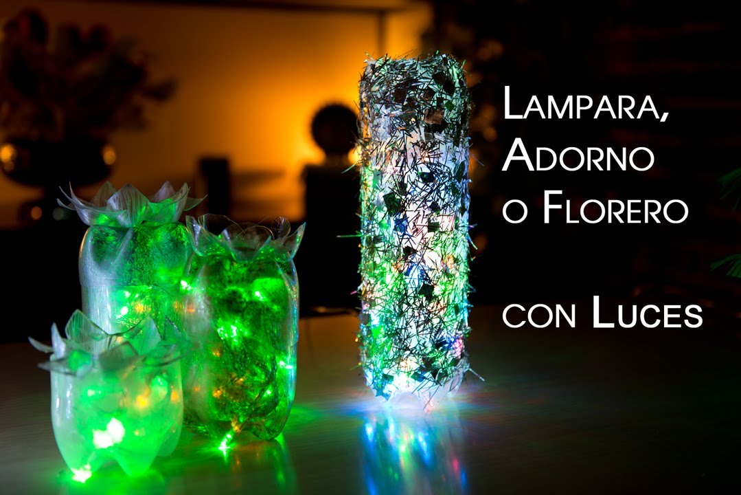 , Adorno o Florero de Luces de Botellas PET Reciclables - YouTube