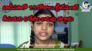 6 Kgs weight loss in 15 days treatment of Nadipathy