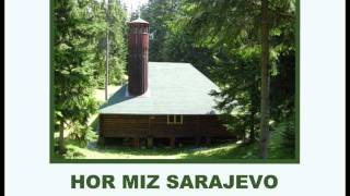 Hor MIZ Sarajevo - Džamijo igmanska