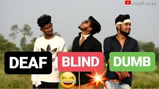 Dumb blind deaf  Ausaf maya