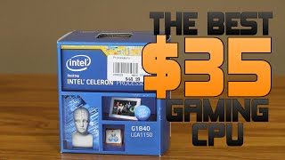 The $35 Intel Celeron G1840 - Are Celerons Good for Gaming? | OzTalksHW