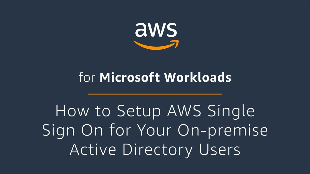 How to Setup AWS Single Sign On for Your On-Premise Active Directory Users