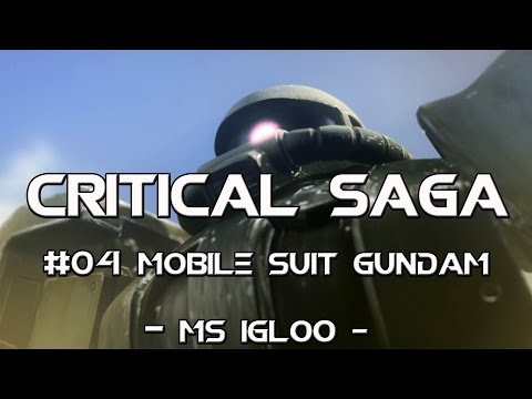 Critical Saga #04- Mobile Suit Gundam - MS Igloo - [Animé/OAV]