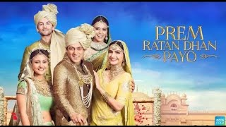 Prem Ratan Dhan Payo Full Movies || प्रेम रतन धन पायो || Full HD Hindi Movies Salman Khan