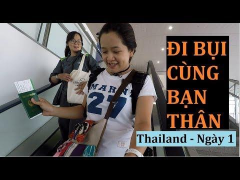 Đi Bụi Cùng Bạn Thân| Thailand - Ngày 1| Cuộc Sống Tươi đẹp