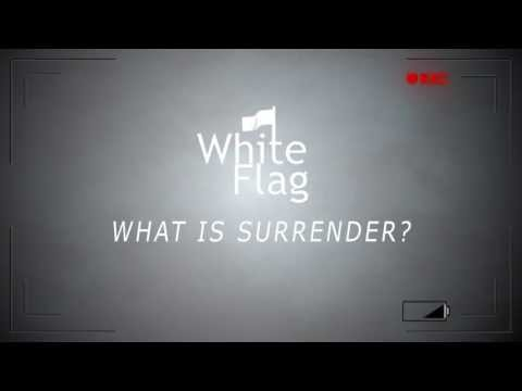 "White Flag ""meaning Of Surrender"""