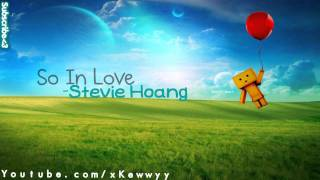 ♫. So In Love ; Stevie Hoang (prod. by Jiroca) ♥