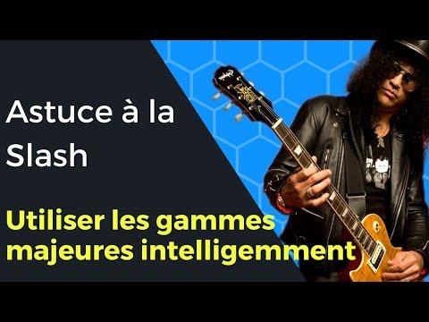 Astuce à la Slash : Utiliser les gammes majeures intelligemment