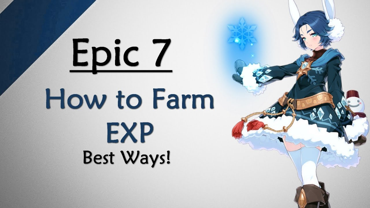 Guide Epic 7 Best Ways To Farm Exp Level Up Heroes Youtube