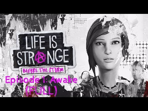 {THIS WILL EMOTIONALLY MOVE YOU} Life Is Strange: Before The Storm - Episode 1: Awake (FULL EPISODE)