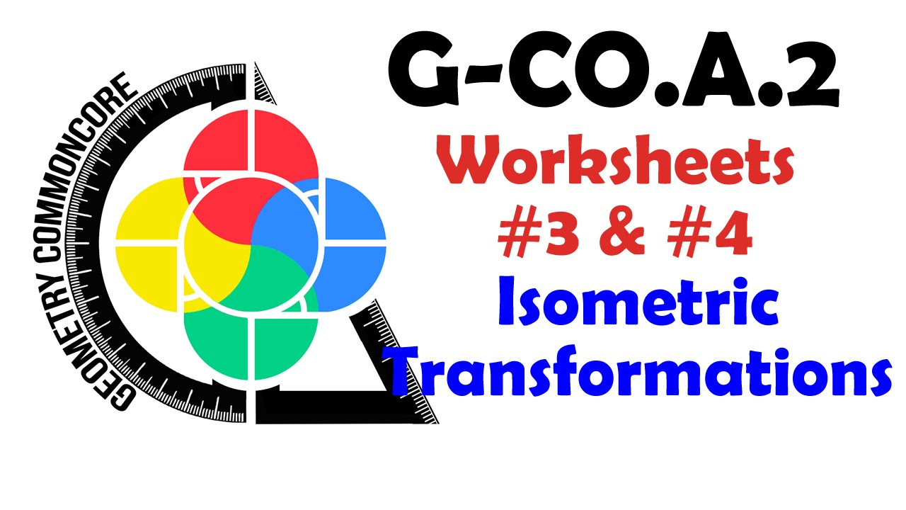 G-CO.A.2 Worksheets #3 & #4 -- Isometric Transformations - YouTube