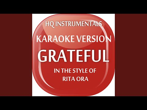 Grateful [Instrumental / Karaoke Version] In The Style Of Rita Ora