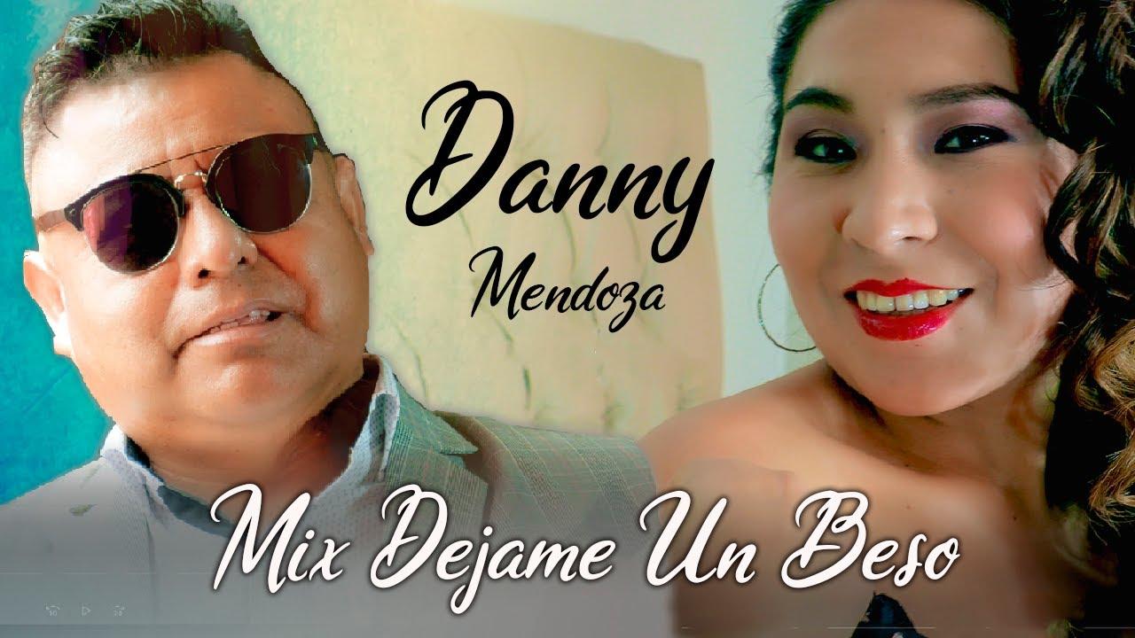 DANNY MENDOZA 2020-MIX DEJAME UN BESO -DANNY PRODUCCIONES ™✔