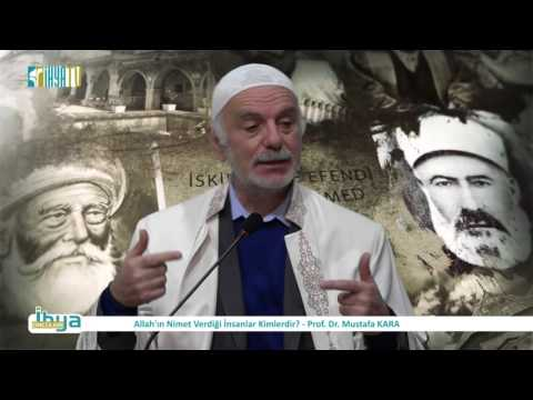 Allah'ın Nimet Verdiği İnsanlar Kimlerdir? - Prof. Dr. Mustafa KARA