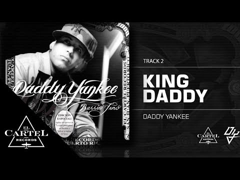 02. King Daddy - Barrio Fino (Bonus Track Version) Daddy Yankee