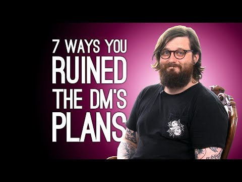 7 Ways D&D Players Destroy Their DM's Plans