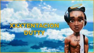 XXXTENTACION - DUTTY (Lyrics)