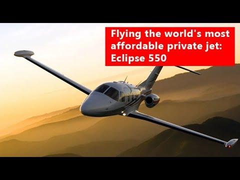 Flying the world's most affordable private jet : Eclipse 550