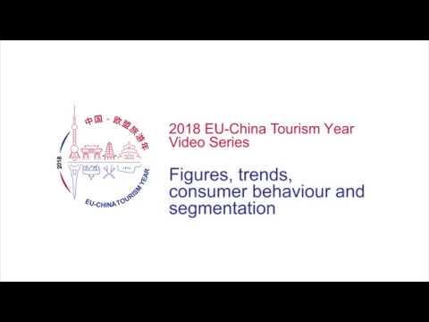 Figures, trends, consumer behaviour and segmentation | 2018 EU-China Tourism Year Video Series