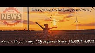 News - Ale fajne nogi (Dj Sequence Remix)