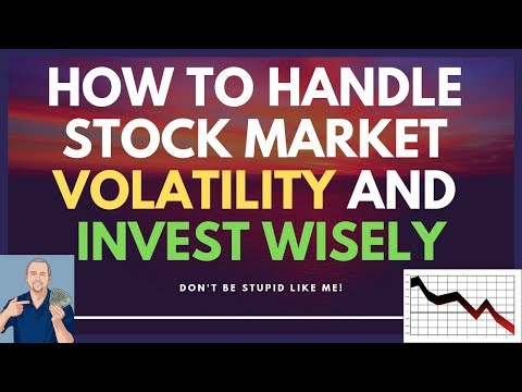 How To Handle Stock Market Volatility And Invest Wisely