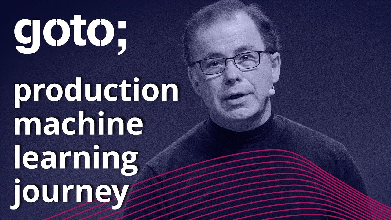From Experimentation to Products: The Production Machine Learning Journey • Robert Crowe • GOTO 2021