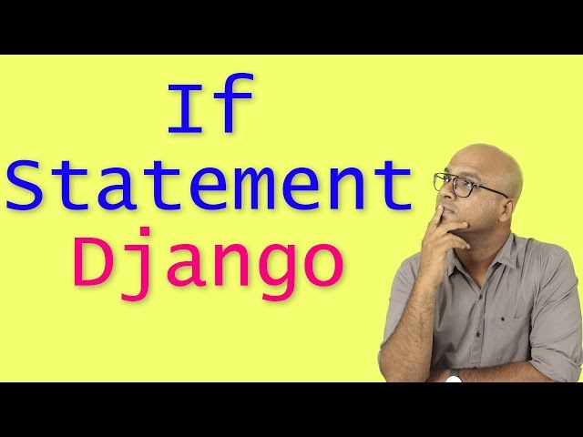 #14 Django tutorials   If Statement
