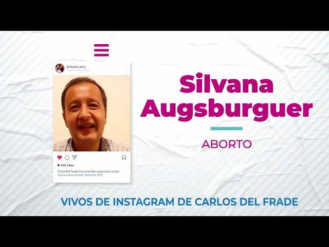Carlos Del Frade con Silvia Augsburguer la ley de Aborto [Escuchar bien, para mirar mejor]