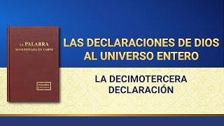La Palabra de Dios | Las declaraciones de Dios al universo entero (La decimotercera declaración)